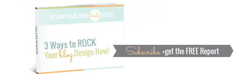 Three Ways to ROCK Your Blog Design Now! Get the free ebook!